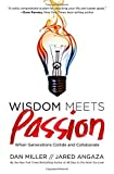 img - for Wisdom Meets Passion: When Generations Collide and Collaborate by Dan Miller (2012-08-27) book / textbook / text book