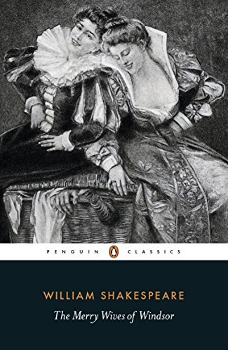 The Merry Wives of Windsor (Penguin Shakespeare)