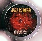 Great Sky River by Jazz Is Dead (2001-07-31)