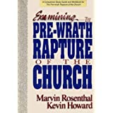 Examining the Pre-Wrath Rapture of the Church by Marvin Rosenthal (1994-02-03)