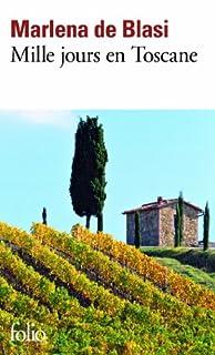 Mille jours en Toscane, De Blasi, Marlena