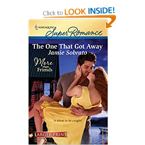 The One That Got Away (Harlequin Larger Print Superromance) Jamie Sobrato