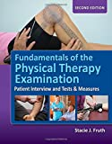 Fundamentals of the Physical Therapy Examination: Patient Interview and Tests & Measures