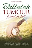 Tallulah Tumour - Friend or Foe?, Fiona Goldsby, 1909304387