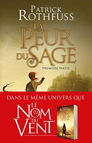 La Peur du sage - Première partie: Chronique du Tueur de Roi, T2 (French Edition)