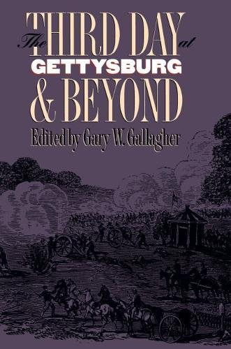 The Third Day at Gettysburg & Beyond (Military Campaigns of the Civil War - South Hills Village Pa