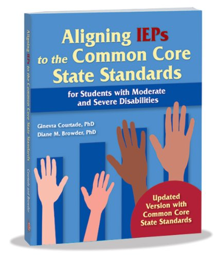Aligning Ieps to the Common Core State Standards (New Edition! Updated book features entirely new areas of discussion and examination)
