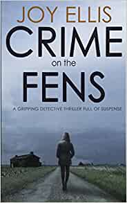 Amazon com: CRIME ON THE FENS: a gripping detective thriller