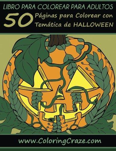 Libro para colorear para adultos: 50 Páginas para Colorear con Temática de Halloween, Serie de libros para colorear para adultos creados por ... el estrés) (Volume 11) (Spanish (Tematica Halloween)