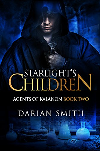 Starlight's Children (Agents of Kalanon Book 2) by [Smith, Darian]