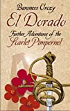 El Dorado: Further Adventures of the Scarlet Pimpernel (Dover Books on Literature & Drama)