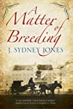 A Matter of Breeding: A Mystery Set in Turn-of-the-Century Vienna (A Viennese Mystery)