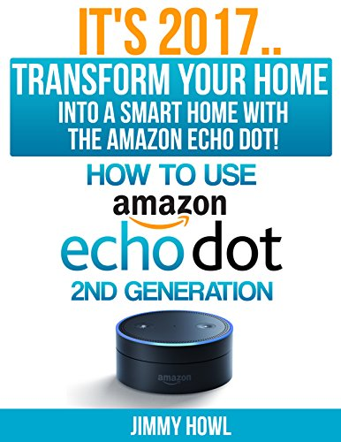 its-2017transform-your-home-into-a-smart-home-with-the-amazon-echo-dot-how-to-use-the-amazon-echo-do