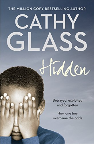Hidden: Betrayed, Exploited and Forgotten. How One Boy Overcame the - Glasses 2004