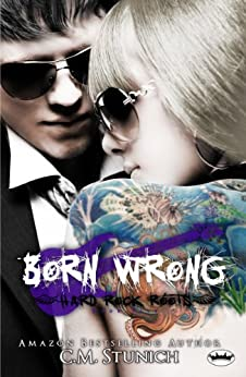 Born Wrong (Hard Rock Roots Book 5) by [Stunich, C.M.]