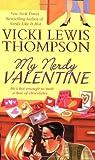 My Nerdy Valentine, Vicki Lewis Thompson, 0312939094