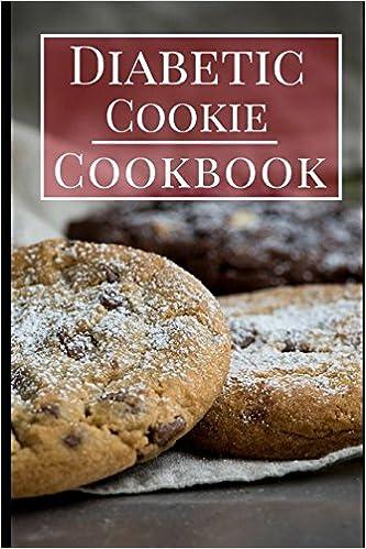 Diabetic Cookie Cookbook Delicious Diabetic Cookie And