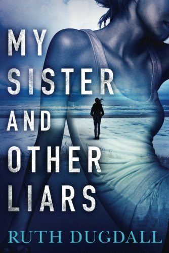 (My Sister and Other Liars: A suspense novel with a brilliant twist )