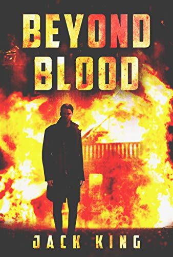 Beyond Blood (A Detective Cliff Husto Thriller) by [King, Jack]