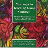 New Ways in Teaching Young Children, , 0939791633