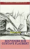 img - for SOUVENIRS SUR GUSTAVE FLAUBERT: Illustratr e (French Edition) book / textbook / text book