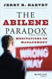 img - for The Abilene Paradox and Other Meditations on Management by Harvey, Jerry B. Published by Jossey-Bass 1st (first) edition (1988) Paperback book / textbook / text book