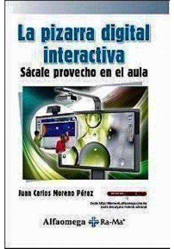 PIZARRA DIGITAL INTERACTIVA, LA. SACALE PROVECHO EN EL AULA ...