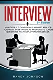 Interview: How to Answer Interview Questions, 2nd Edition (Motivational Interviewing, Job Interview, Interviewing users, Interviewing skills)