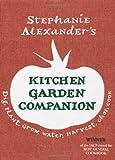 Kitchen Garden Companion: Dig, Plant, Water, Grow, Harvest, Chop, Cook