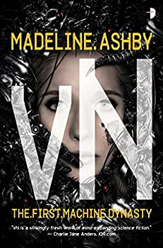 vN: The First Machine Dynasty Kindle Edition by Madeline Ashby  (Author), Martin Bland (Illustrator)