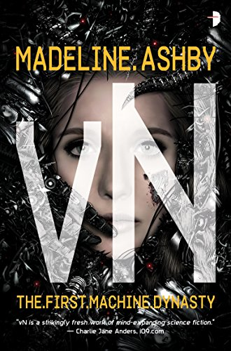 Amazon vn the first machine dynasty ebook madeline ashby vn the first machine dynasty by ashby madeline fandeluxe Gallery