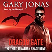 Dragon Gate: The Third Jonathan Shade Novel | Gary Jonas