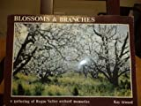 img - for Blossoms & Branches; a Gathering of Rogue Valley Orchard Memories. book / textbook / text book