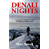 Denali Nights: A commercial expedition to climb Mt McKinley's West Buttress (Footsteps on the Mountain travel diaries Book 20)