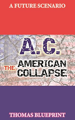 Amazon ac the american collapse a future scenario by thomas ac the american collapse a future scenario by thomas blueprint book 2 by malvernweather Image collections