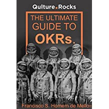 The Ultimate Guide to OKRs: How Objectives and Key-Results can help your company build a culture of excellence and achievement.