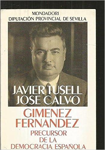 Giménez Fernández, precursor de la democracia española Publicaciones de la Diputación Provincial de Sevilla, Sección historia: Amazon.es: Javier Tusell: ...