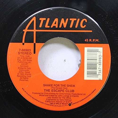 The Escape Club 45 RPM Shake for the Sheik / Working for the fat man (The Escape Club Shake For The Sheik)