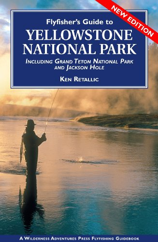 Flyfisher's Guide to Yellowstone National Park