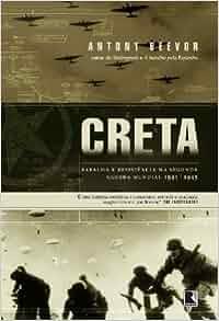 Creta (Em Portuguese do Brasil): Antony Beevor: 9788501074553: Amazon