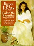 img - for Bigger Ideas from Color Me Beautiful: Color and Style Advice for the Fuller Figure by Mary Spillane (1996-04-04) book / textbook / text book