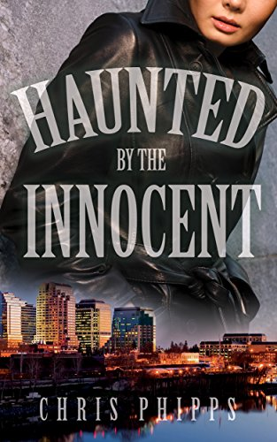 Haunted by the Innocent by Chris Phipps