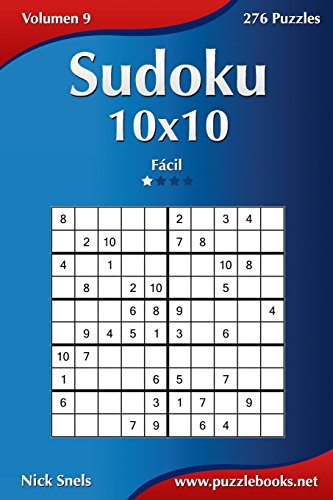 Sudoku 10x10 - Fácil - Volumen 9 - 276 Puzzles (Volume 9)  [Snels, Nick] (Tapa Blanda)