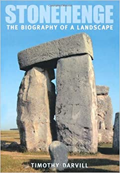 Stonehenge - The Biography of a Landscape