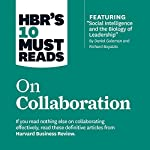 HBR's 10 Must Reads on Collaboration |  Harvard Business Review,Daniel Goleman,Richard E. Boyatzis,Morten Morten