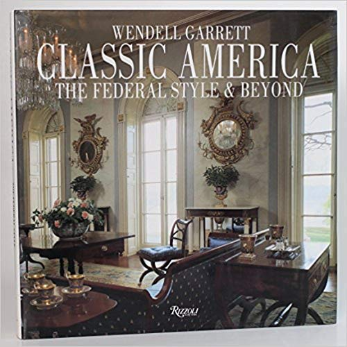 Classic America The Federal Style & Beyond (Redding Furniture Stores)