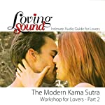Loving Sound: Modern Kama Sutra Workshop, Part 2 | Alexander Institute
