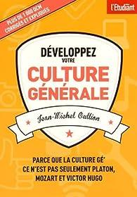 Développez votre culture générale par Jean-Michel Oullion