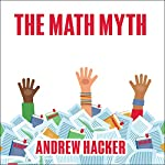 The Math Myth: And Other STEM Delusions | Andrew Hacker
