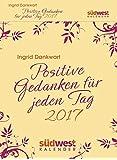 Positive Gedanken für jeden Tag 2017 Textabreißkalender